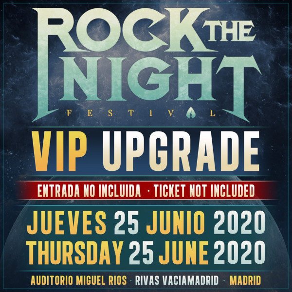 VIP Upgrade 25 Junio Rock The Night Festival 2020 (Madrid)