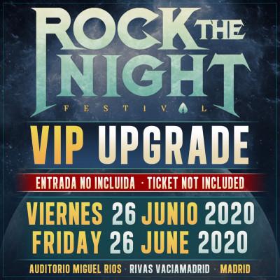 VIP Upgrade 26 Junio Rock The Night Festival 2020 (Madrid)
