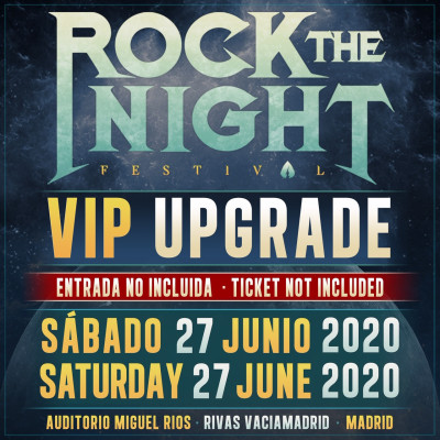 VIP Upgrade 27 Junio Rock The Night Festival 2020 (Madrid)