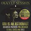 Okkult Session III: God Is an Astronaut + Oranssi Pazuzu