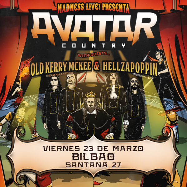 Avatar + Hellzapoppin + Old Kerry McKee (Bilbao)