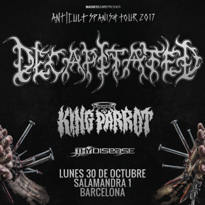 DECAPITATED + King Parrot + Thy Disease (Barcelona)