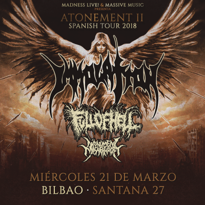 Immolation + Full of Hell + Monument of Misanthropy + Omophagia (Bilbao)