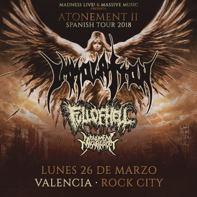 Immolation + Full of Hell + Monument of Misanthropy + Omophagia (Valencia)