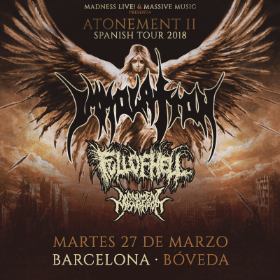Immolation + Full of Hell + Monument of Misanthropy + Omophagia (Barcelona)
