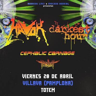 Havok + Darkest Hour + Cephalic Carnage + Harlott (Villava)