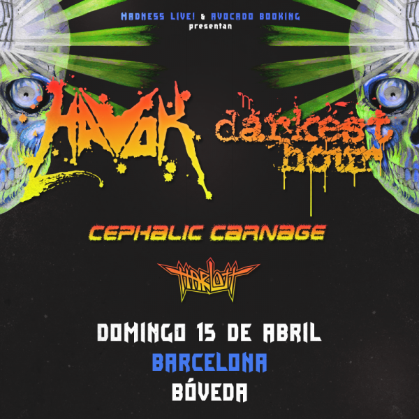 Havok + Darkest Hour + Cephalic Carnage + Harlott (Barcelona)