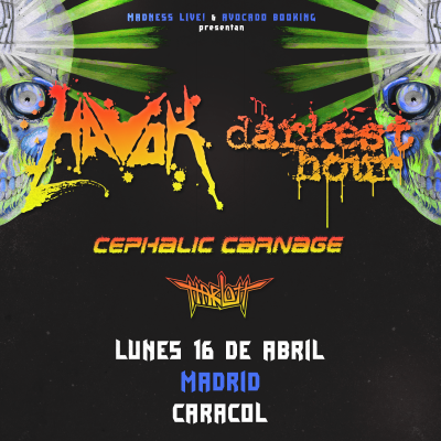 Havok + Darkest Hour + Cephalic Carnage + Harlott (Madrid)