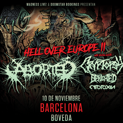 Aborted + Cryptopsy + Benighted + Cytotoxin (Barcelona)