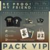 PACK VIP Be Prog! My Friend 2018 (Barcelona)