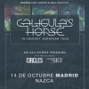 Caligula's horse + Circles + I Built the Sky (Madrid)