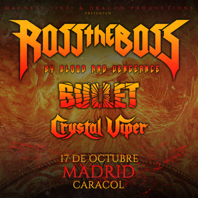 Ross The Boss + Bullet + Crystal Viper (Madrid)