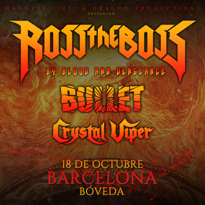 Ross The Boss + Bullet + Crystal Viper (Barcelona)