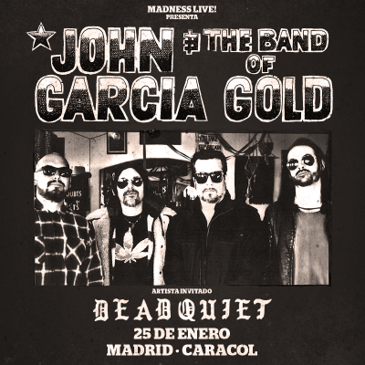 John Garcia + Dead Quiet (Madrid)