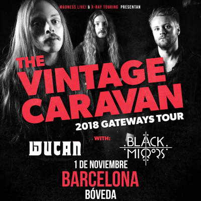 The Vintage Caravan + Wucan + Black Mirrors (Barcelona)