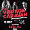 The Vintage Caravan + Wucan + Black Mirrors (Barcelona)