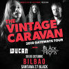The Vintage Caravan + Wucan + Black Mirrors (Bilbao)
