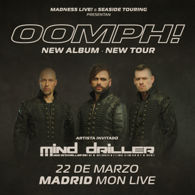 Oomph! + Mind Driller (Madrid)