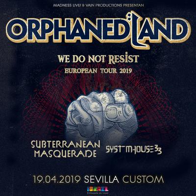 Orphaned Land + Subterranean Masquerade + SystemHouse 33 (Sevilla)