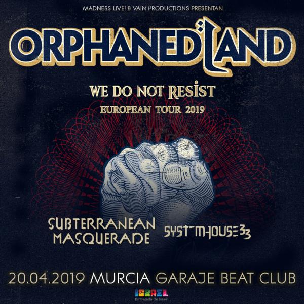Orphaned Land + Subterranean Masquerade + SystemHouse 33 (Murcia)