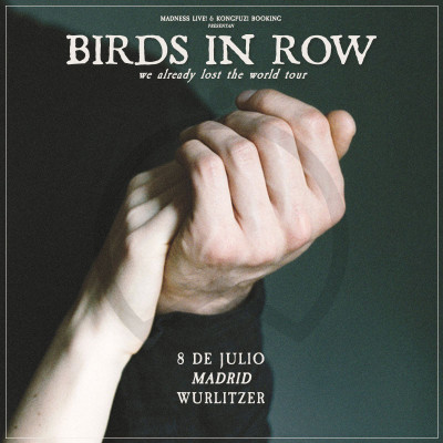 Birds in Row + Trono de sangre (Madrid)