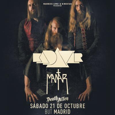 Kadavar + Mantar + Death Alley (Madrid)